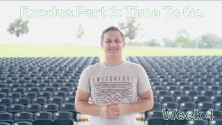 Exodus Part 3: Time To Go