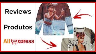 Moleton Rihanna -  Reviews Produtos AliExpress.mp4