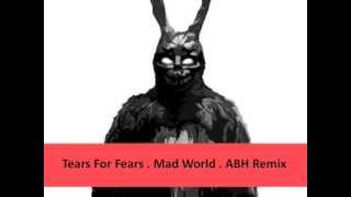 Tears For Fears - Mad World (ABH Bootleg Remix)