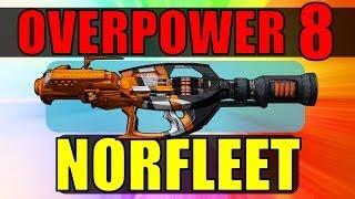 Overpower 8 Norfleet: Best Gun in the Game? (Borderlands 2)