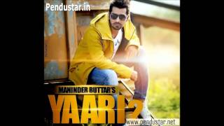 Kite kalli (Yaari 2)| Maninder Buttar | New Punjabi Song ||