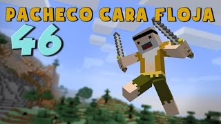 Video Pacheco cara Floja 46 | COMO SER UN NINJA en Minecraft download MP3, 3GP, MP4, WEBM, AVI, FLV Juli 2018
