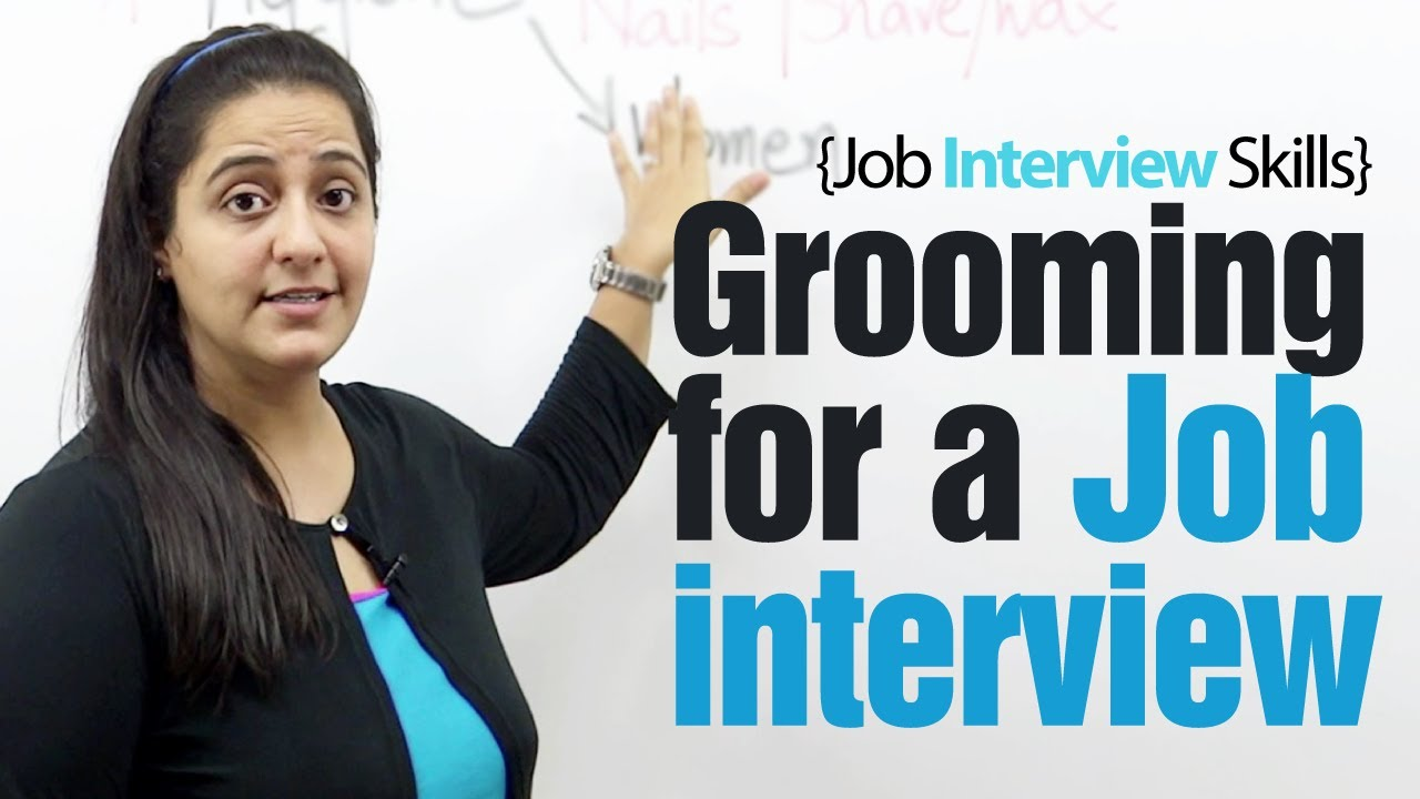 grooming tips for a job interview job interview skills lesson grooming tips for a job interview job interview skills lesson