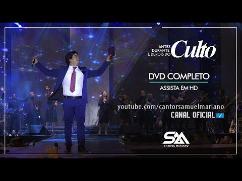 Samuel Mariano - DVD Antes, Durante e Depois do Culto - Ao Vivo - Completo - Assista em HD