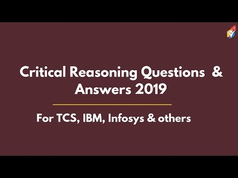 Critical Reasoning Questions & Answers | 2019
