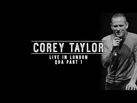 Corey Taylor - Live In London Q&A (Part 1)