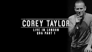 Corey Taylor - Live In London Q&A (Part 1)