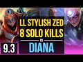 LL Stylish ZED vs DIANA (MID) | 8 solo kills, 2 early solo kills | NA Diamond | v9.3