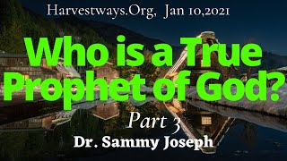 'Who Is a True Prophet of God?' Pt.3 | Dr. Sammy Joseph