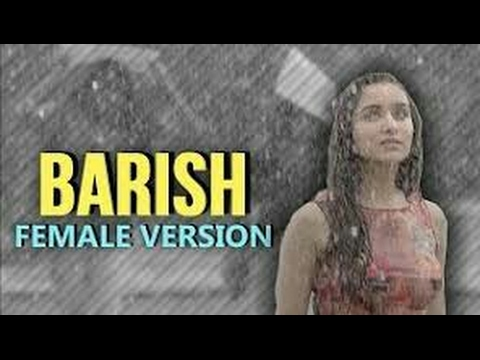 Barish Female Version Full HD Video Song - Suprabha Kv Voice - Shraddha Kapoor ||  Half Girlfriend