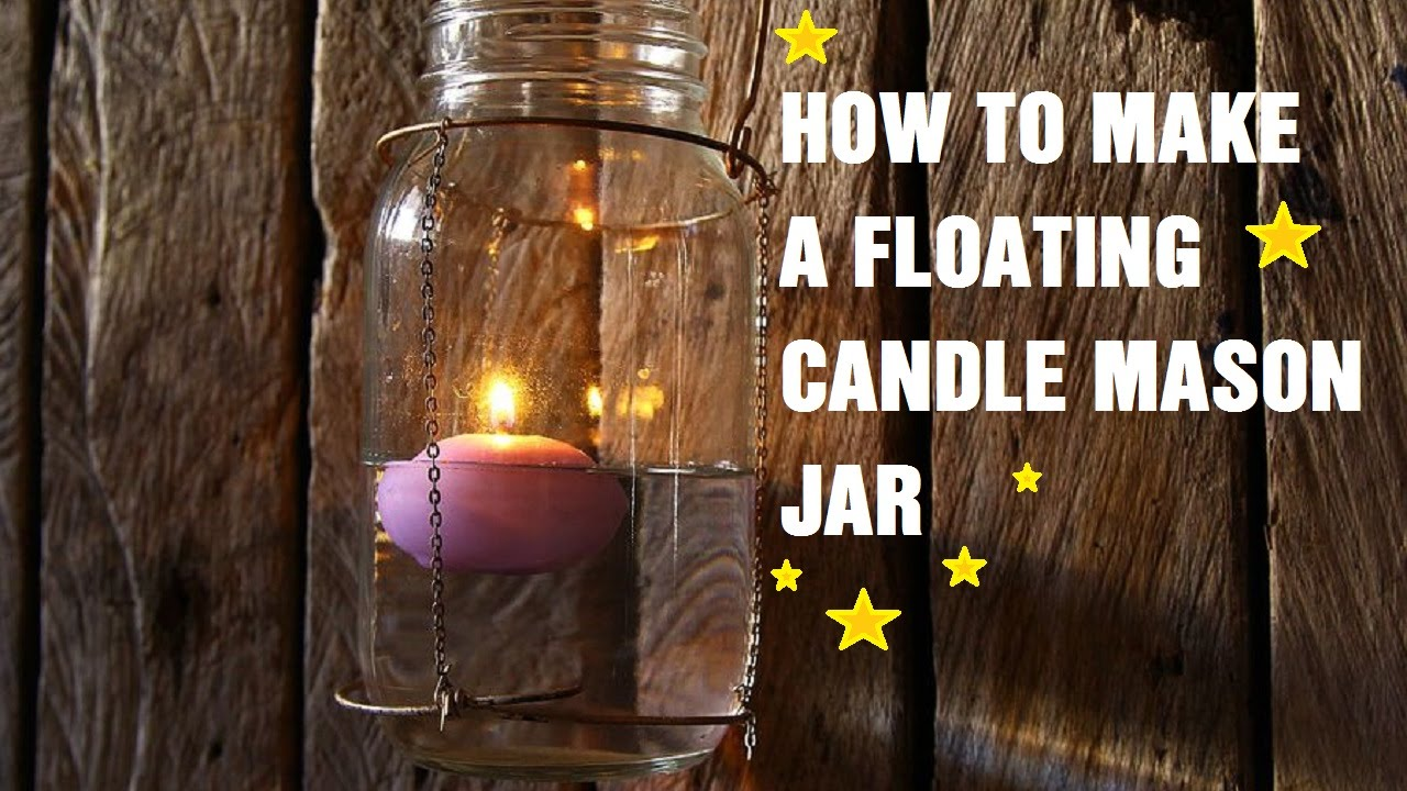 how to make a floating candle mason jar youtube