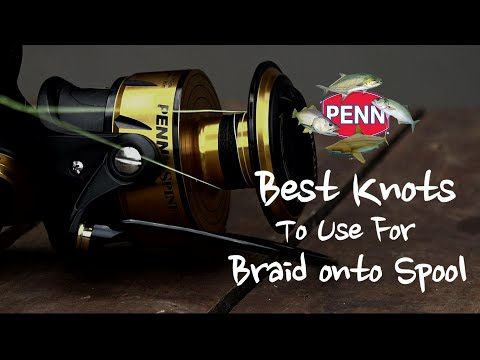 Best Knot For Attaching Braid To Your Spool