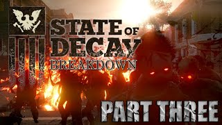 State Of Decay: Breakdown -TROUBLE IS MY MIDDLE NAME!
