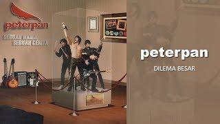 Download Peterpan - Dilema Besar (Official Audio)