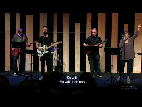 All Shores Wesleyan Church Worship Teams - So Will I (100 Billion Times)