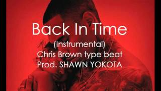 Download Back In Time (Instrumental) - Chris Brown Royality type beat- MP3 song and Music Video