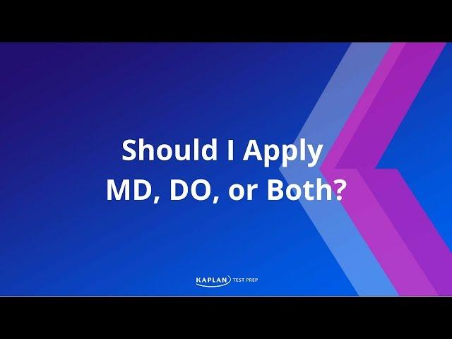 Should I Apply MD, DO, or Both?