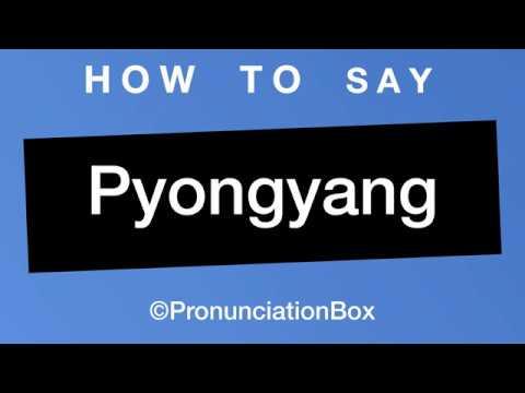 How To Pronounce Pyongyang Correctly