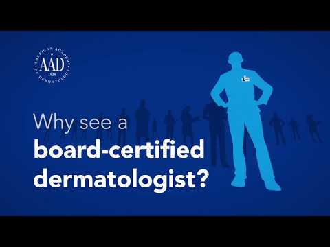 Why see a board-certified dermatologist?