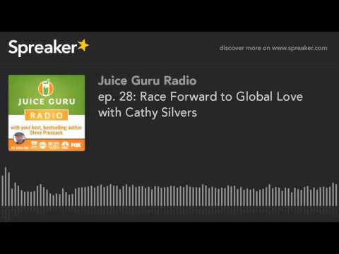 ep. 28: Race Forward to Global Love with Cathy Silvers
