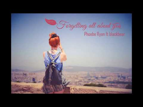 [Vietsub + Lyrics] Forgetting all about you - Phoebe Ryan (ft blackbear)