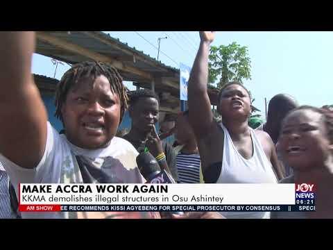 Make Accra work Again: KKMA demolishes illegal structures in Osu Ashintey - AM News (23-7-21)