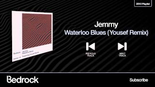 Jemmy - Waterloo Blues (Yousef Circus Rework) (Bedrock Records)