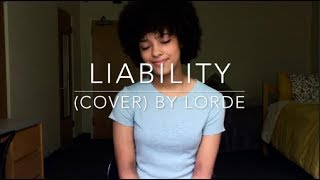 Liability (cover) By Lorde