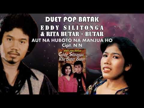 Eddy Silitonga & Rita Butar Butar - Aut Nahuboto Namanjua Ho