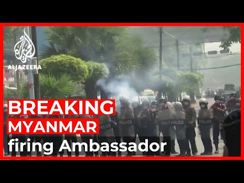 Myanmar military coup: Ambassador to the UN has been fired
