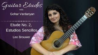Etude No. 2 (Estudios Sencillos) Leo Brouwer | Guitar Etudes with Gohar Vardanyan