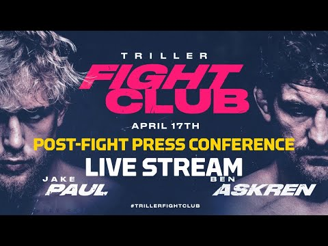 Triller Fight Club: Jake Paul vs. Ben Askren Post-Fight Press Conference LIVE Stream - MMA Fighting