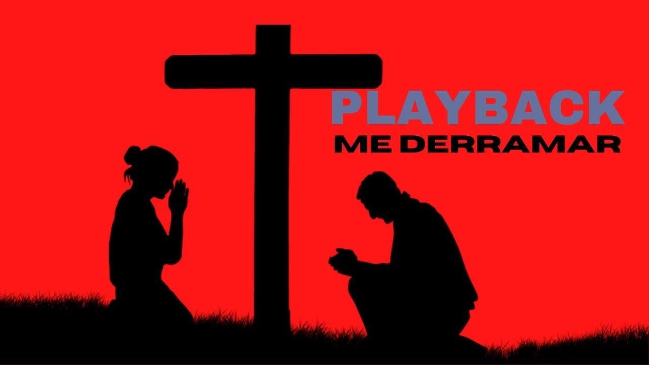 Playback Me Derramar - Renascer Praise 10 - Com Letra