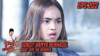 Goks!! Vanya Berhasil Buat Jeni Tak Berdaya - Fatih Di Kampung Jawara Eps 202