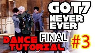GOT7 Never Ever Dance Tutorial Mirrored Part 3 Step By Step   TAMA CHANN