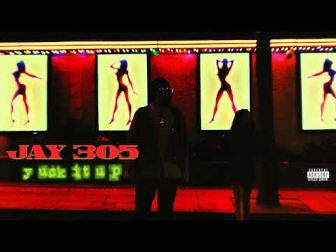 Jay 305 Yuck It Up [AUDIO]