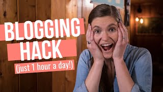 BLOGGING HACK!: Spend 1 Hour A Day On Your Blog & Have A New Blog Post Every Week!