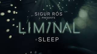 sigur rós presents liminal sleep: sleep 3