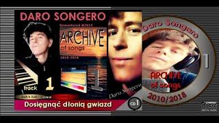 DARO SONGERO (Music ARCHIVE)  1. Dosięgnąć dłonią gwiazd (Ver.).