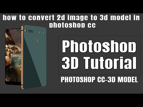 Photoshop 3d tutorial how to convert 2d image to 3d model photoshop cc