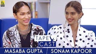 Sonam Kapoor and Masaba Gupta | Tape Cast | #FlyBeyond