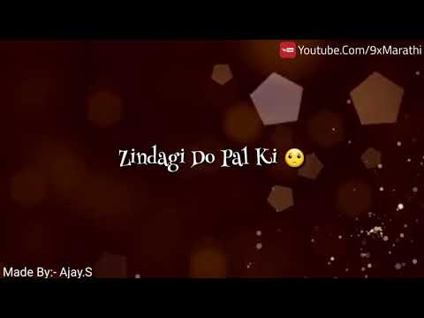 Zindagi Do Pal Ki ❤ Whatsapp Status Video