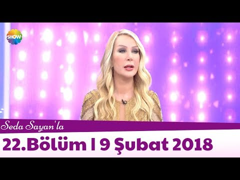 Seda Sayan'la 22.Bölüm | 9 Şubat 2018