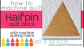 How to: Machine Quilt a Hairpin Quilt Block-With Natalia Bonner- Let's Stitch a Block a Day- Day 140
