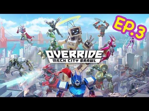 Override : Mech City Brawl EP3 |