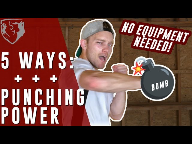 Develop Punching Power (Without Equipment)