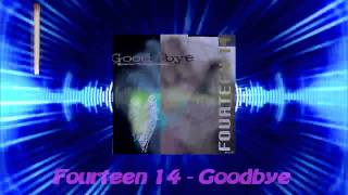 Fourteen 14 - Goodbye