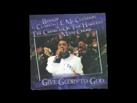 Bishop Clarence E. McClendon--Lord I love you