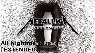 Metallica - All Nightmare Long Extended [30min]