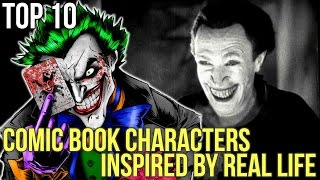 Top 10 Comic Book Characters Inspired By Real Life